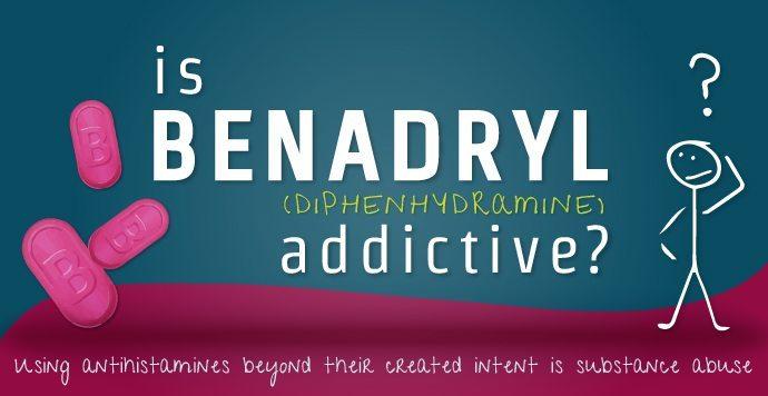 Is Benadryl addictive